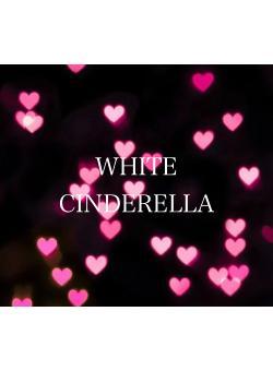 WHITE CINDERELLA