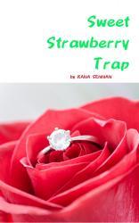 Sweet Strawberry Trap  御曹司副社長の甘い計略