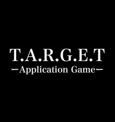 T.A.R.G.E.T ーApplication Gameー